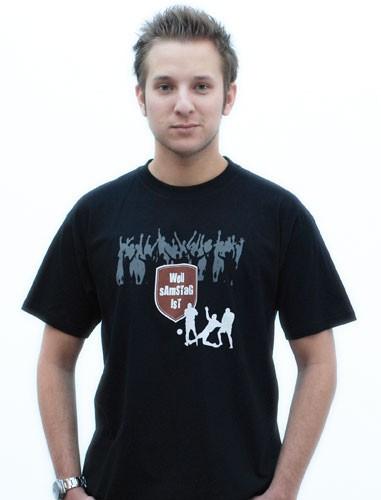 """T-Shirt """"Weil Samstag ist"""""""