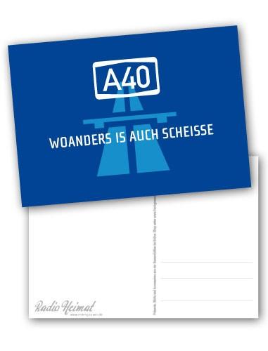 """Postkarte """"A40 - Woanders is auch scheisse"""""""