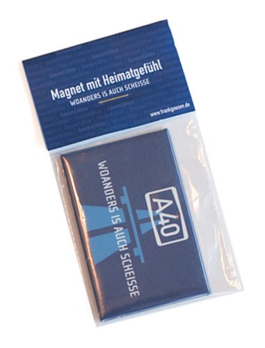 "Magnet ""A40 - Woanders is auch scheisse"""
