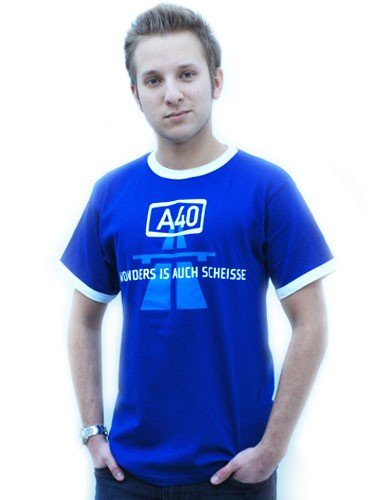 "T-Shirt ""A40 - Woanders is auch scheisse"""