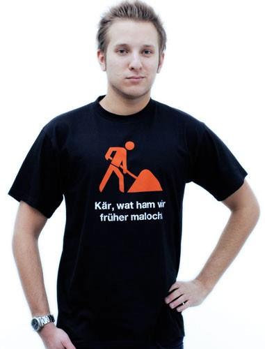 """T-Shirt """"Kär, wat ham wir früher malocht"""""""